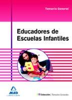 educadores de escuelas infantiles. temario general 9788467691085