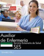 AUXILIAR DE ENFERMERIA SERVICIO EXTREMEÑO DE SALUD: TEMARIO (VOL. I)