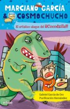 El libro de El artístico ataque del¡¡¡cocodzila!!!:(marciano garcia & cosmoch uchos 7) autor GABRIEL GARCIA DE ORO EPUB!