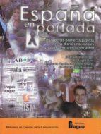 españa en portada: analisis de las primeras paginas de los diario s nacionales y su influencia en la sociedad 9788470741685