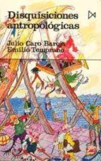 disquisiciones antropologicas  (2ª ed.) julio caro baroja emilio temprano 9788470901485