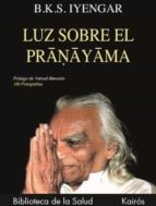 luz sobre el pranayama: pranayama dipika-b.k.s. iyengar-9788472453685