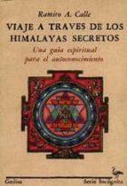 viaje a traves de los himalayas secretos-ramiro a. calle-9788474322385