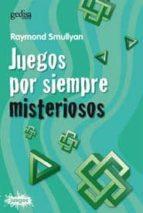 juegos por siempre misteriosos-raymond m. smullyan-9788474323085