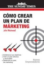 como crear un plan de marketing john westwood 9788474328585