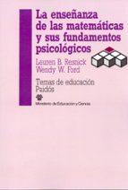 la enseñanza de las matematicas y sus fundamentos psicologicos lauren b. resnick wendy w. ford 9788475096285