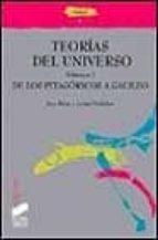 teorias del universo i: de los pitagoricos a galileo-ana rioja-javier ordoñez-9788477386285