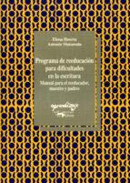 programa de reeducacion para dificultades en la escritura. manual para el reeducador, maestro y padres elena huerta 9788477740285