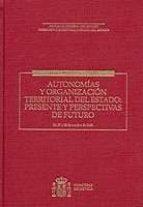 autonomia y organizacion territorial del estado-9788477878285