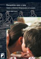 encuentros cara a cara: valores y relaciones interpersonales en l a escuela-monica gijon casares-9788478273485