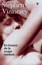 en brazos de la mujer madura-stephen vizinczey-9788478719785
