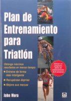 plan de entrenamiento para triatlon (2ª ed)-john mora-9788479026585