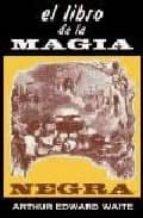 el libro de la magia negra y de los pactos demoniacos-arthur edward waite-9788479104085