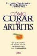 como curar la artritis: un plan completo para detener, revertir y en algunos casos curar la osteoartritis-barry fox-jason theodosakis-brenda adderly-9788479532185