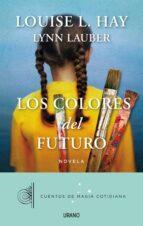 los colores del futuro-louise l. hay-9788479538385