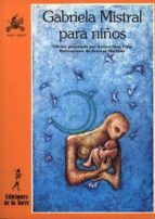 gabriela mistral para niños-gabriela mistral-9788479600785