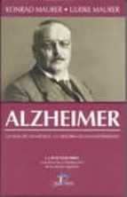 alzheimer: la vida de un medico, la historia de una enfermedad (2 ª ed.)-konrad maurer-ulrike maurer-9788479787585