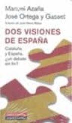 dos visiones de españa: cataluña y españa, ¿un debate sin fin? manuel azaña jose ortega y gasset 9788481098785