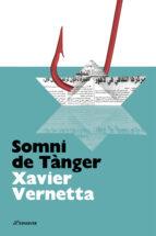 somni de tanger-xavier vernetta-9788482649085