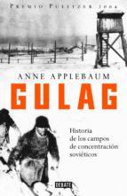 gulag: historia de los campos de concentracion sovieticos-anne applebaum-9788483065785
