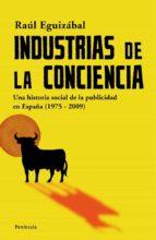 industrias de la conciencia: una historia social de la publicidad en españa-raul eguizabal-9788483078785