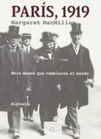 paris, 1919: seis meses que cambiaron el mundo-margaret macmillan-9788483104385