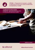 PREPARACIÓN DE EQUIPOS Y MEDIOS DE APLICACIÓN DE BARNICES Y LACAS EN ELEMENTOS DE CARPINTERÍA Y MUEBLE. MAMD0109