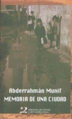 memoria de una ciudad: una infancia en amman (2ª ed.)-abderrahman munif-9788487198885