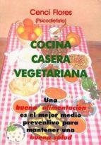 cocina casera vegetariana cenci flores 9788488769985