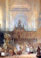 la música en las catedrales españolas-j. lopez-calo-9788489457485