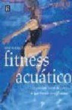 fitness acuatico: una completa sesion de ejercicios de bajo impac to para el cuerpo mimi rodriguez adami 9788489840485