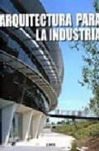 arquitectura para la industria-carles broto-9788489861985