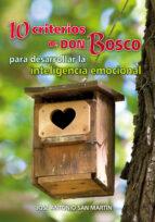 10 criterios de don bosco para desarrollar la inteligencia emocio nal jose antonio san martin 9788490230985