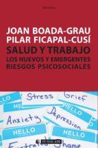 salud y trabajo. los nuevos y emergentes riesgos psicosociales (ebook)-joan boada-grau-pilar ficapal-cusi-9788490296585