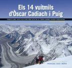 els 14 vuitmils d oscar cadiach i puig: trenta-cinc anys als cims mes alts de la terra sense oxigen addicional-francesc joan i matas-9788490343685