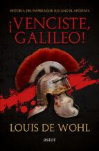 ¡venciste, galileo!: historia del emperador juliano el apostata 9788490616185