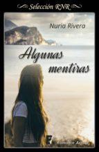 algunas mentiras (ebook) nuria rivera 9788490699485