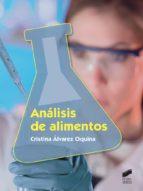 El libro de Análisis de alimentos autor CRISTINA ALVAREZ OQUINA PDF!