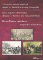 traduccion judicial y policial (ingles-español) y derecho compara do-esther vazquez y del arbol-9788490859285