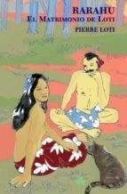 rarahu : el matrimonio de loti-pierre loti-9788493465285