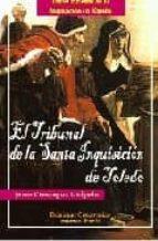 el tribunal de la santa inquisicion de toledo: breve historia de la inquisicion en españa jesus perezagua delgado 9788493533885