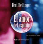 el amor del espiritu: un estado del ser bert hellinger 9788493617585