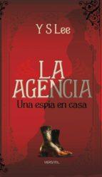 la agencia: una espia en la casa y s lee 9788493704285