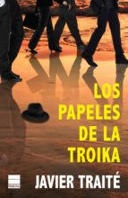 los papeles de la troika-javier traité-9788493971885