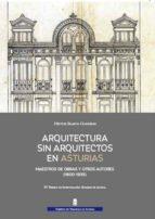 El libro de Arquitectura sin arquitectos en asturias autor HECTOR BLANCO GONZALEZ TXT!