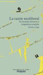 la razon neoliberal: economias barrocas y pragmatica popular-veronica gago-9788494311185