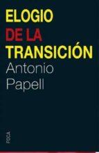 elogio de la transicion antonio papell 9788494528385