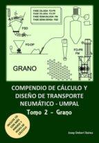 compendio de calculo y diseño de transporte neumaticos: volumen 2 9788494617485