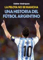 El libro de La pelota no se mancha autor XABIER RODRIGUEZ SANCHEZ TXT!