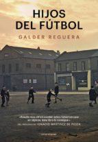 hijos del fútbol-galder reguera-9788494712685